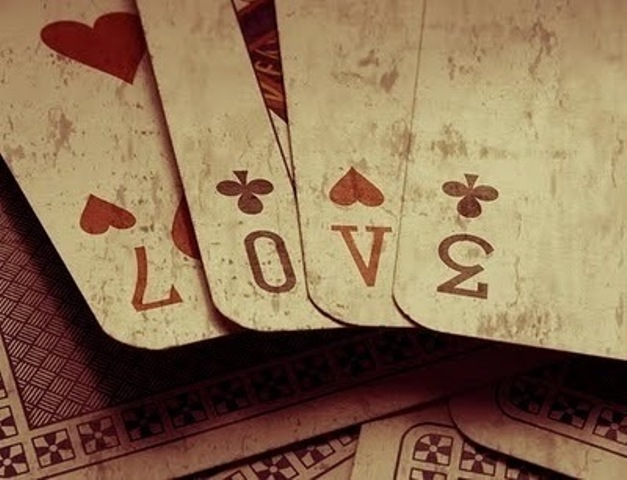 Love is like playing cards – sometimes you win, sometimes you lose.